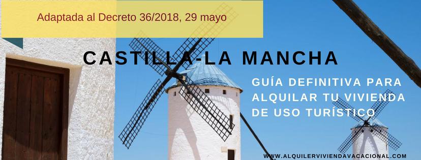 Castilla-La Mancha: ¿Cómo alquilar una vivienda de uso turístico? Pasos a seguir