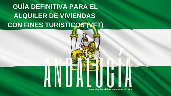 Andalucía: Guía definitiva para el alquiler de viviendas con fines turísticos