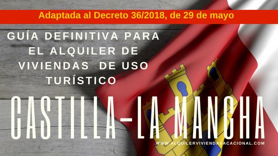 Castilla-La Mancha: Guía definitiva para el alquiler de viviendas de uso turístico (VUT)