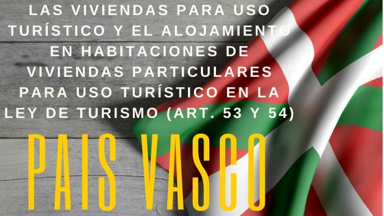 Pais Vasco: Pasos para alquilar una vivienda para uso turístico y habitaciones