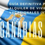 CANARIAS: Guía definitiva para el alquiler de viviendas vacacionales (VV)