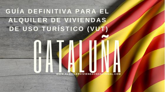 Cataluña: Guía definitiva para el alquiler de viviendas de uso turístico (VUT)
