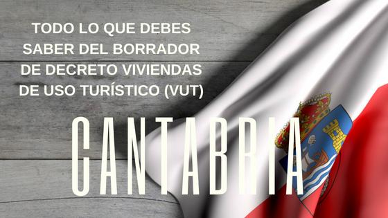 Cantabria: Guía definitiva para el alquiler de viviendas de uso turístico