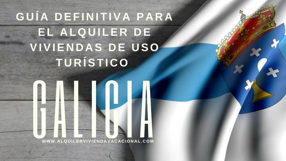 Galicia: Guía definitiva para el alquiler de viviendas de uso turístico