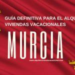 MURCIA: Guía definitiva para el alquiler de viviendas vacacionales (Vv)
