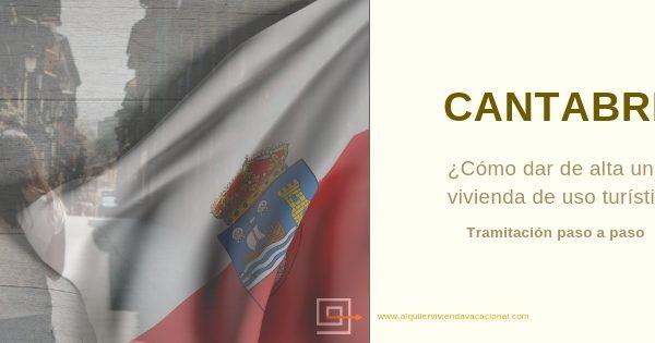 Cómo dar de alta una vivienda de uso turístico en Cantabria: Paso a paso