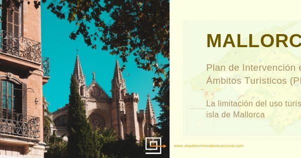Plan de Intervención en Ámbitos Turísticos de Mallorca (PIAT): La limitación del uso turístico en la isla