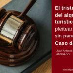 El triste destino del alquiler turístico: pleitear y pleitear, sin parar (Caso de Canarias)
