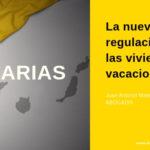 La nueva regulación de las viviendas vacacionales de Canarias (VV)
