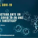 ¿Cómo actuar ante un caso de COVID-19 en una vivienda turística?